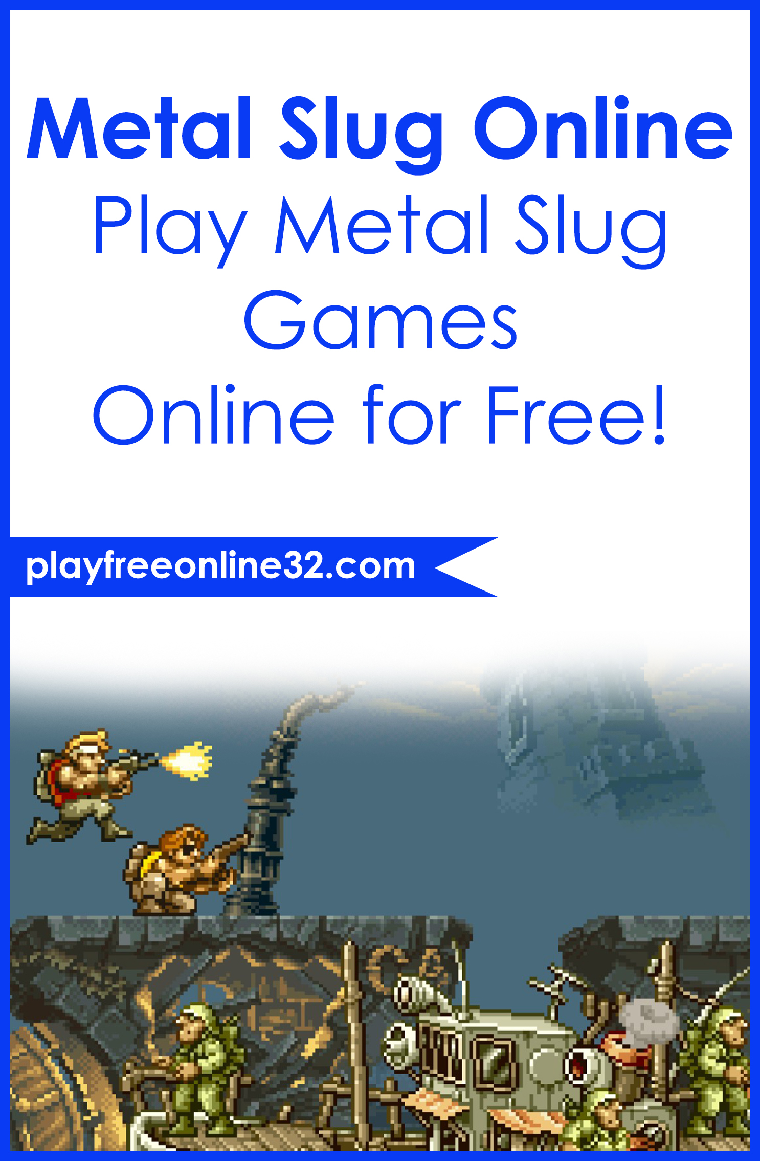 Metal Slug Online • Play Metal Slug Games Online for Free!