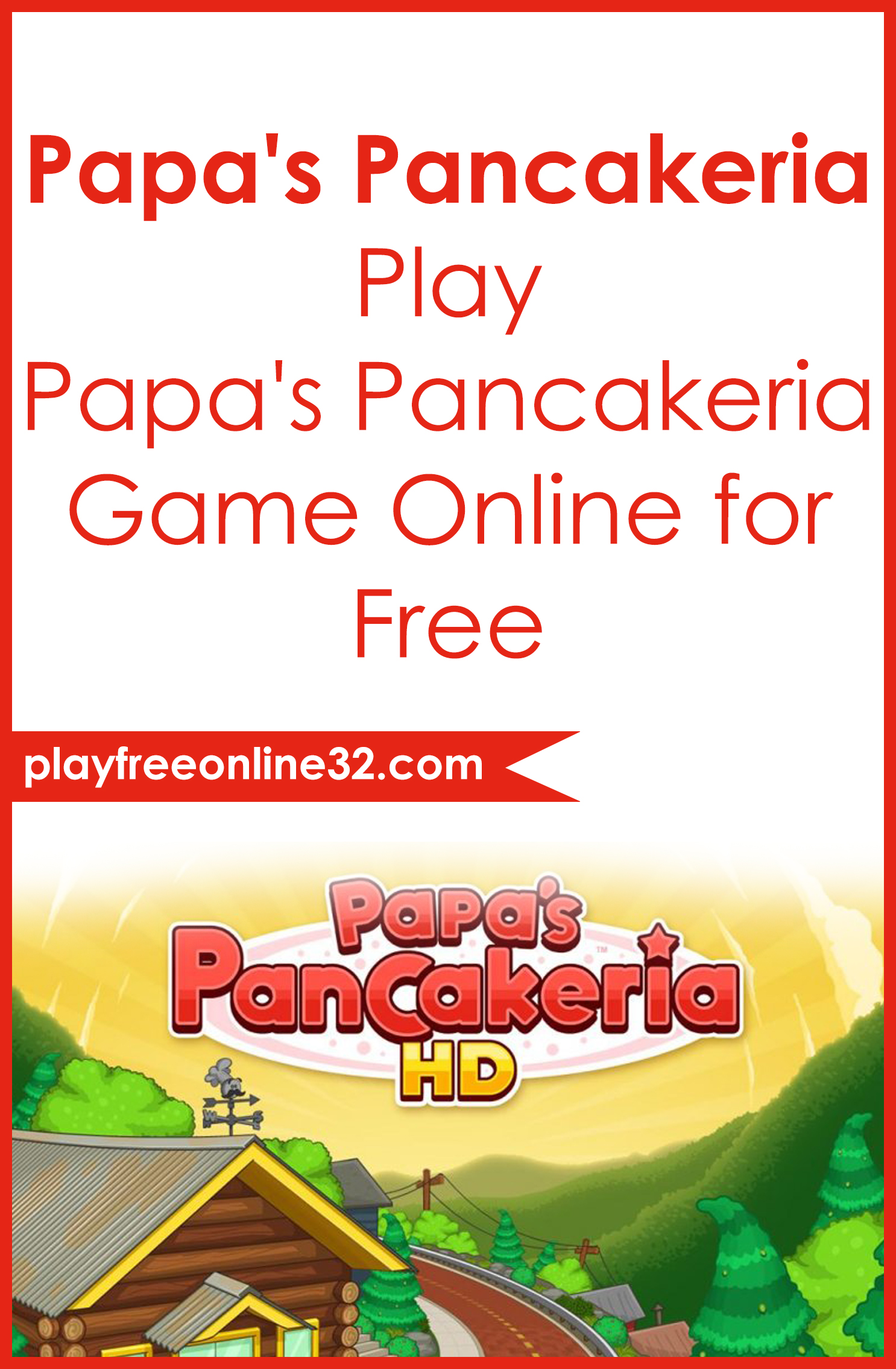 Papa's Pancakeria • Play Papa's Pancakeria Game Online for Free Pinterest