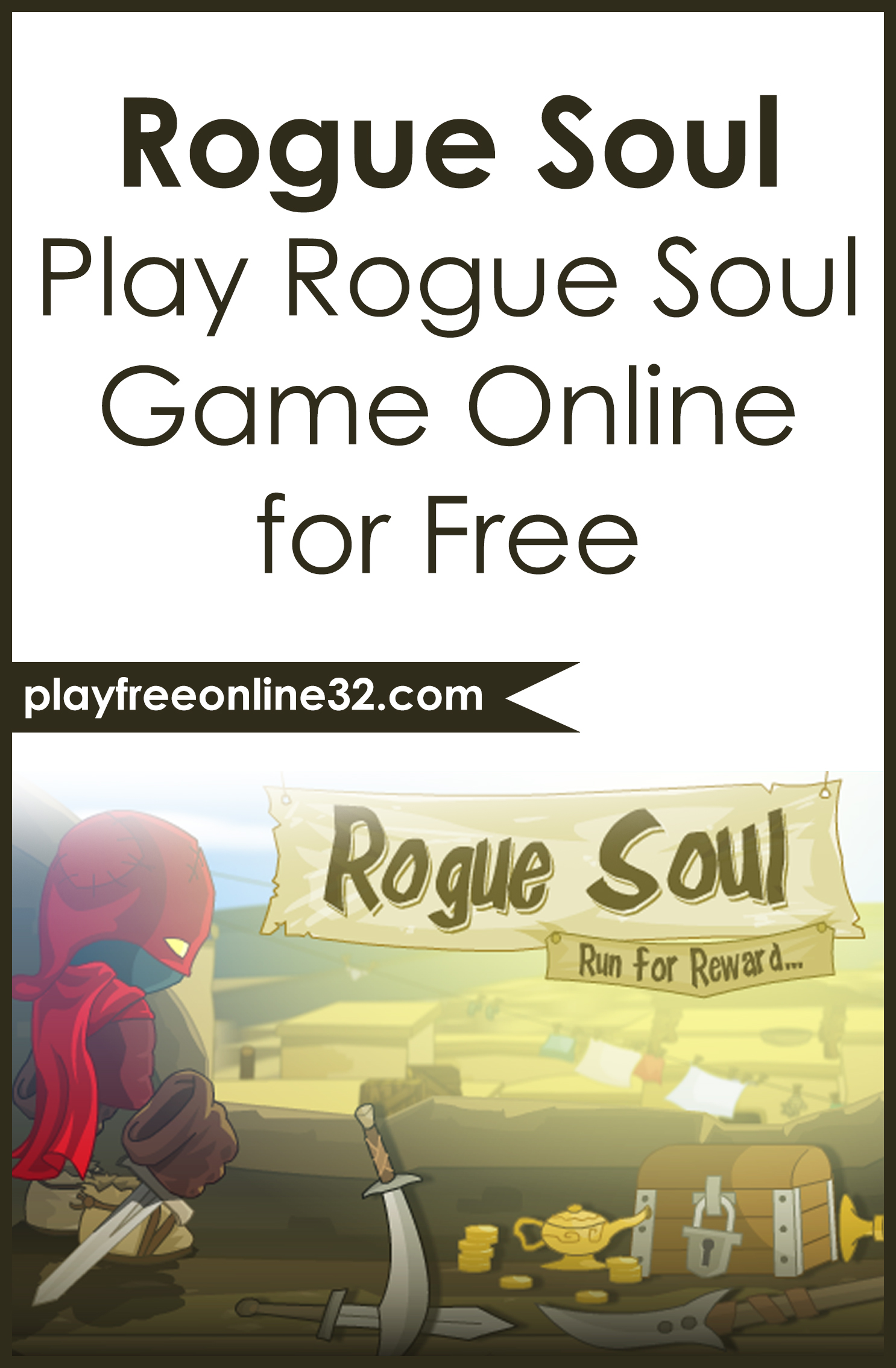 Rogue Soul • Play Rogue Soul Game Online for Free Pinterest